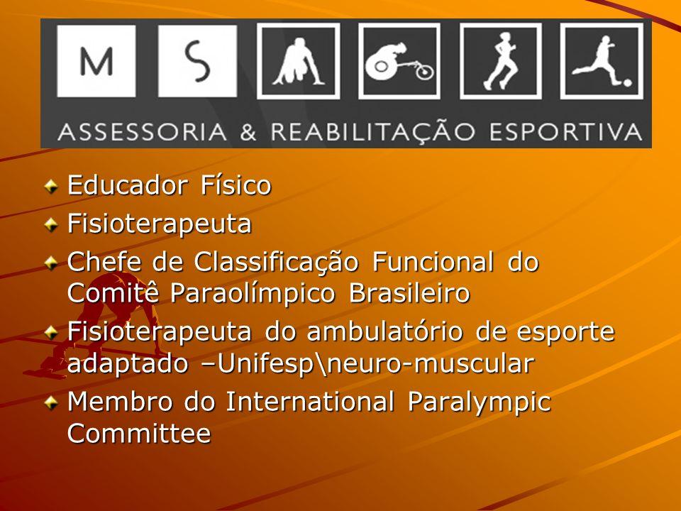 Educador Físico Fisioterapeuta. Chefe de Classificação Funcional do Comitê Paraolímpico Brasileiro.