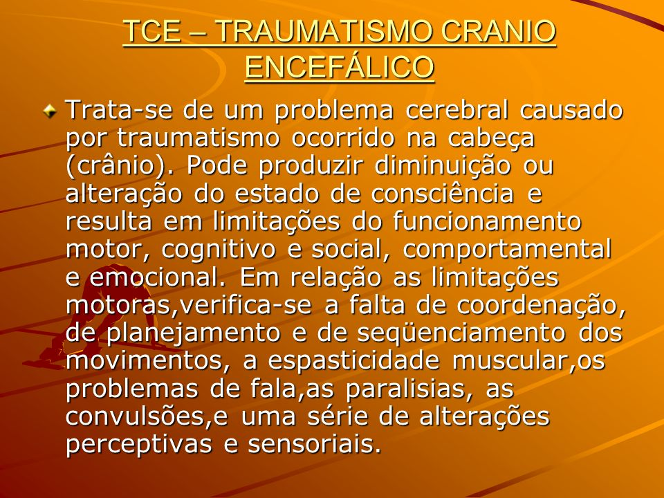 TCE – TRAUMATISMO CRANIO ENCEFÁLICO