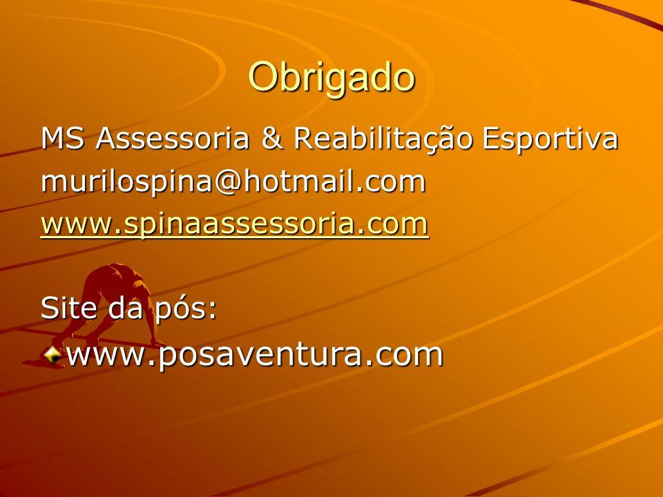 Obrigado www.posaventura.com MS Assessoria & Reabilitação Esportiva