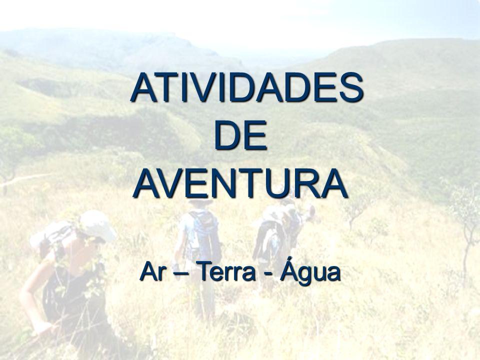 ATIVIDADES DE AVENTURA Ar – Terra - Água
