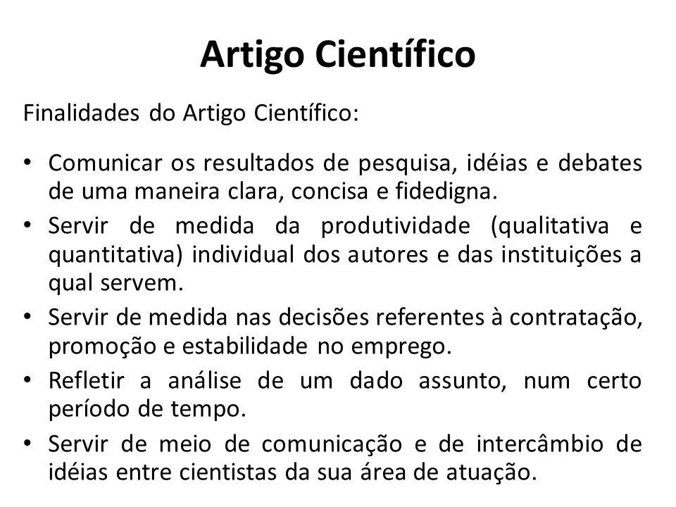 Artigo Científico Finalidades do Artigo Científico: