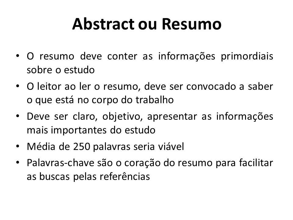 Abstract ou ResumoO resumo deve conter as informações primordiais sobre o estudo.