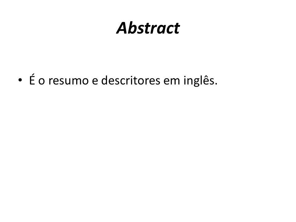 Abstract É o resumo e descritores em inglês.