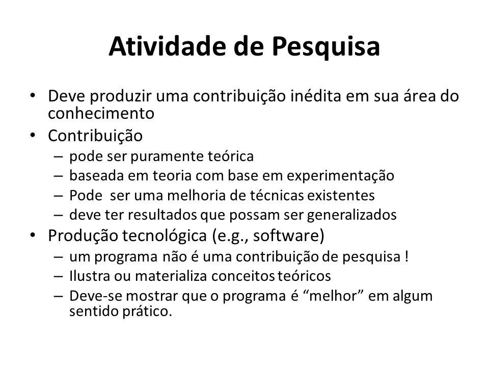 Atividade de PesquisaDeve produzir uma contribuição inédita em sua área do conhecimento. Contribuição.