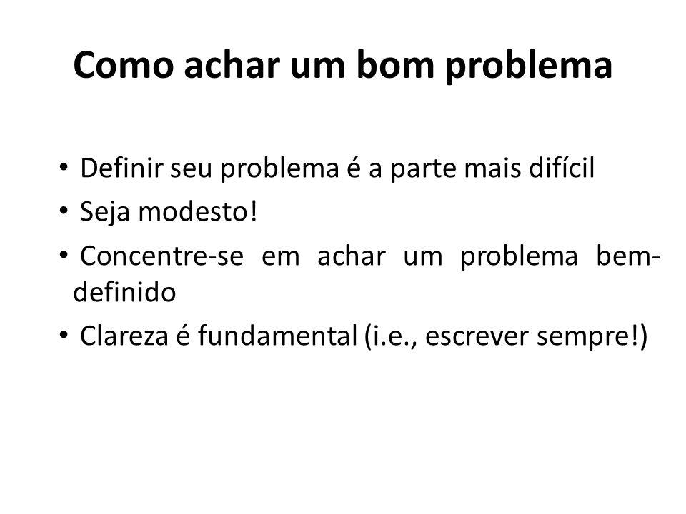 Como achar um bom problema