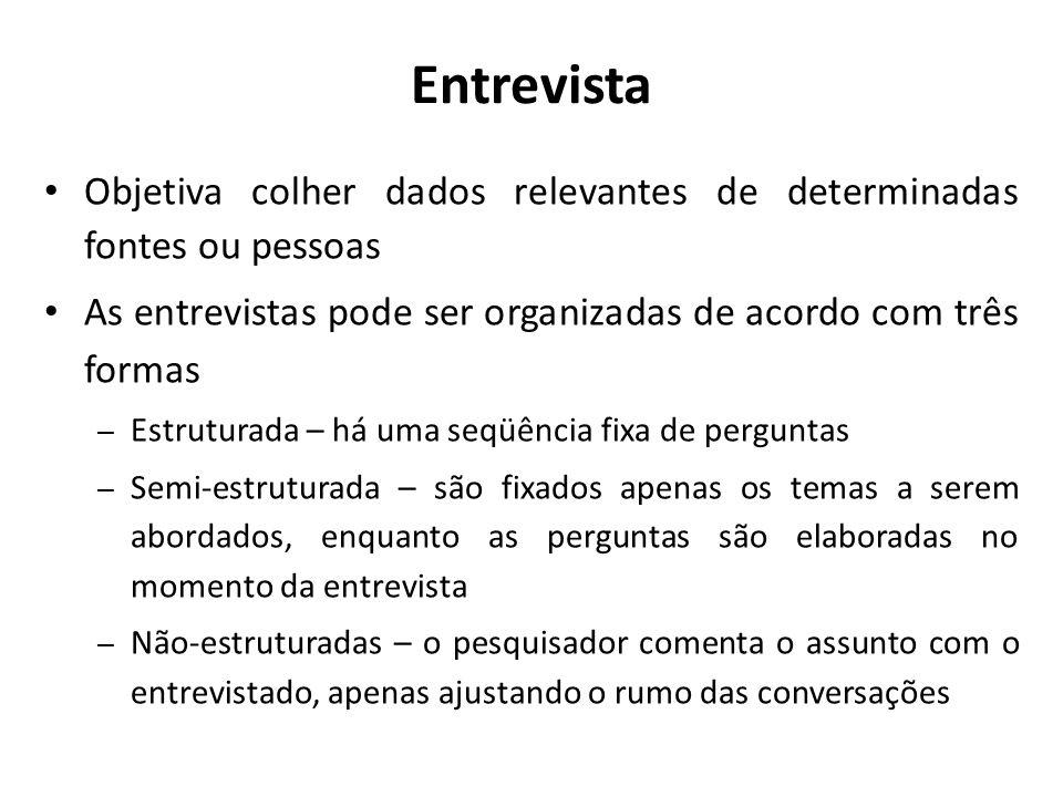 EntrevistaObjetiva colher dados relevantes de determinadas fontes ou pessoas. As entrevistas pode ser organizadas de acordo com três formas.