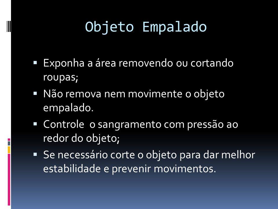 Objeto Empalado Exponha a área removendo ou cortando roupas;