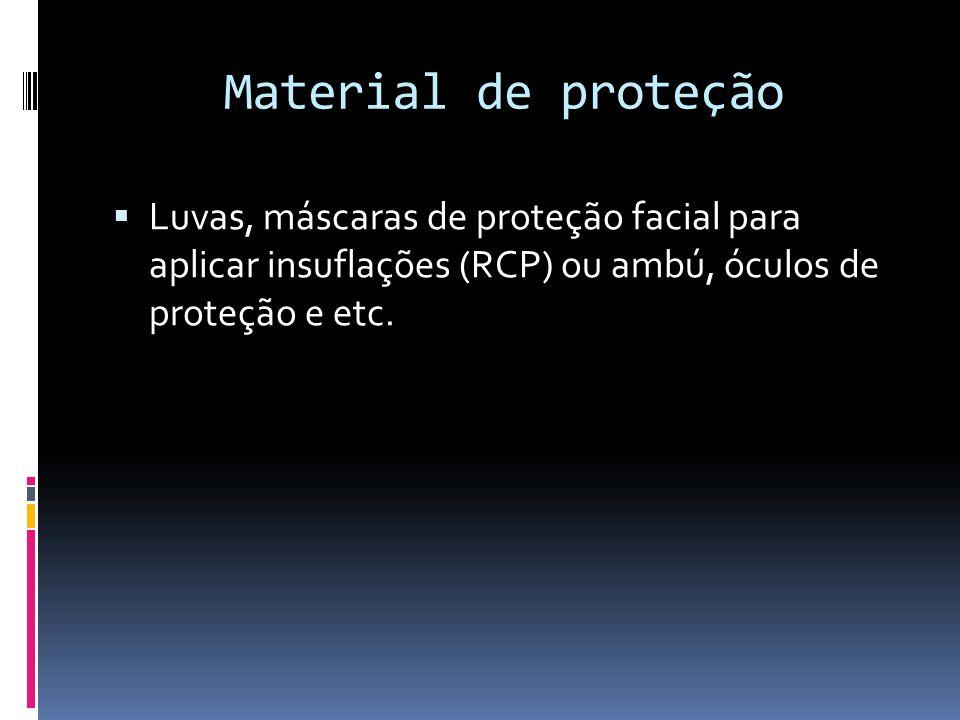Material de proteção Luvas, máscaras de proteção facial para aplicar insuflações (RCP) ou ambú, óculos de proteção e etc.
