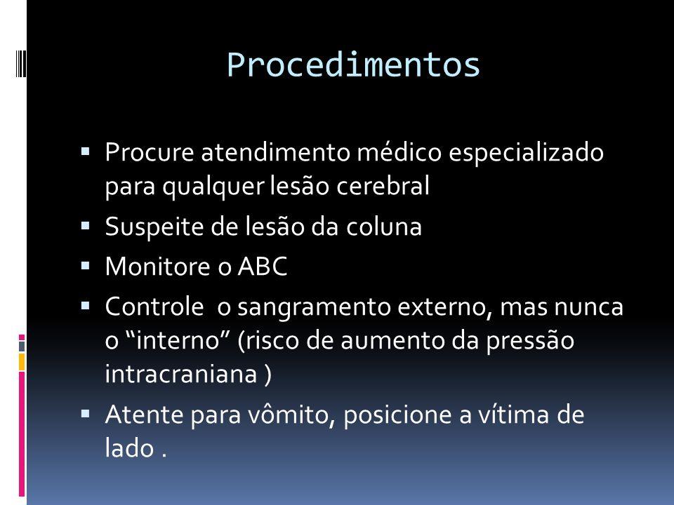 Procedimentos Procure atendimento médico especializado para qualquer lesão cerebral. Suspeite de lesão da coluna.