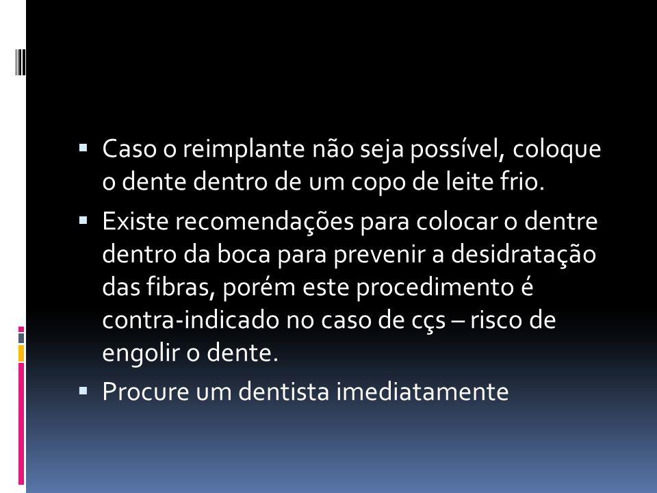 Procure um dentista imediatamente