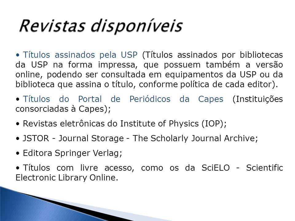 Títulos assinados pela USP (Títulos assinados por bibliotecas da USP na forma impressa, que possuem também a versão online, podendo ser consultada em equipamentos da USP ou da biblioteca que assina o título, conforme política de cada editor).