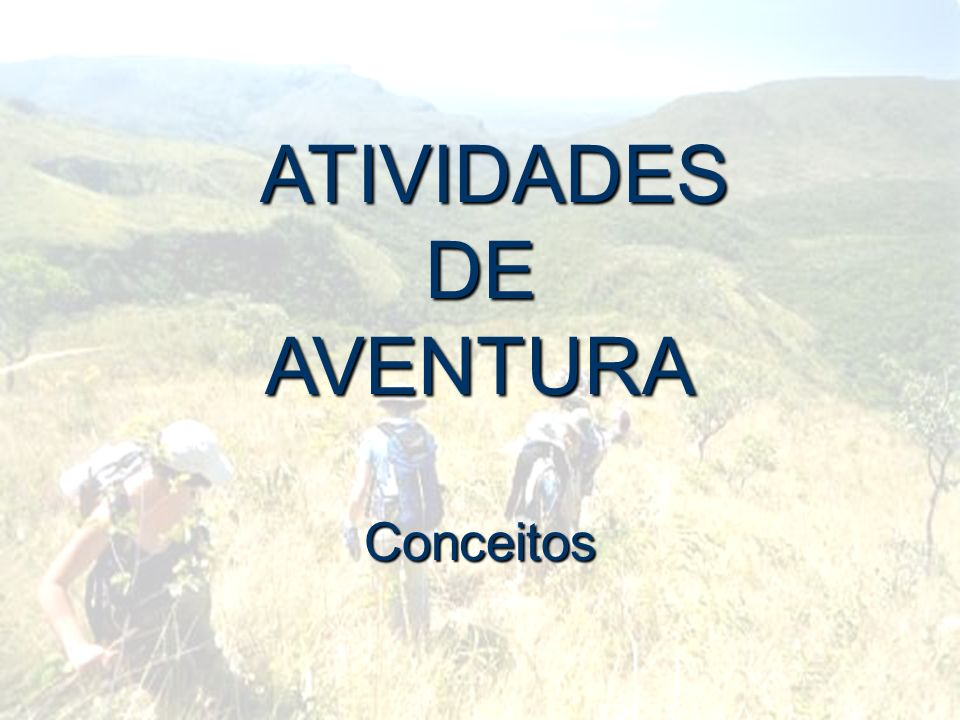 ATIVIDADES DE AVENTURA Conceitos