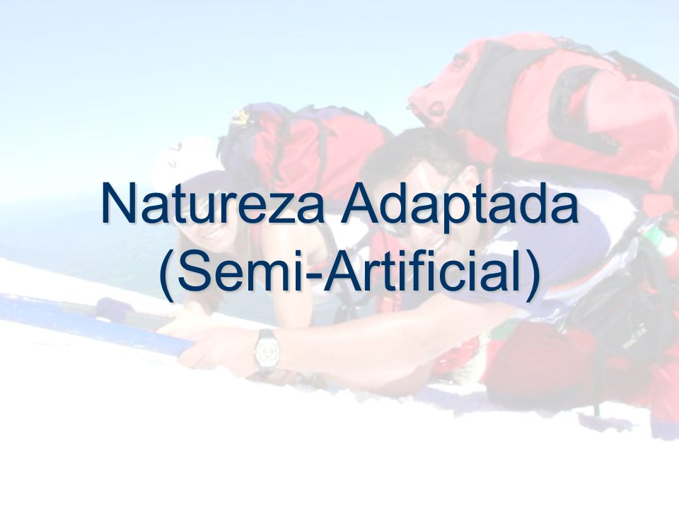 Natureza Adaptada (Semi-Artificial)
