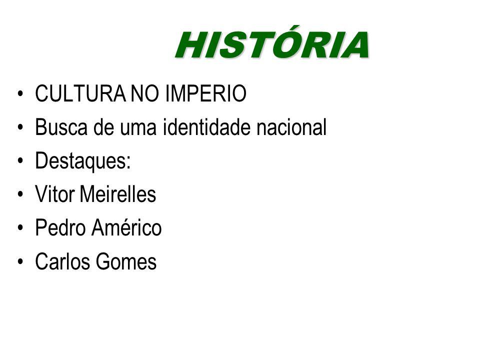 HISTÓRIA CULTURA NO IMPERIO Busca de uma identidade nacional
