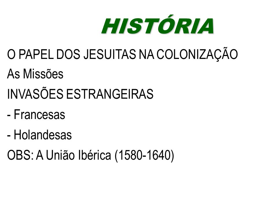 HISTÓRIA O PAPEL DOS JESUITAS NA COLONIZAÇÃO As Missões