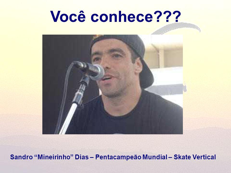 Você conhece Sandro Mineirinho Dias – Pentacampeão Mundial – Skate Vertical