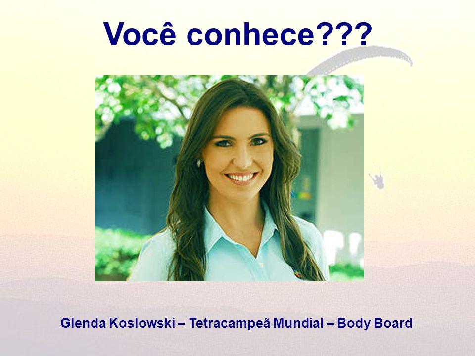 Você conhece Glenda Koslowski – Tetracampeã Mundial – Body Board
