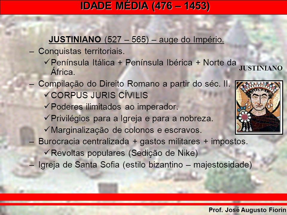 JUSTINIANO (527 – 565) – auge do Império.