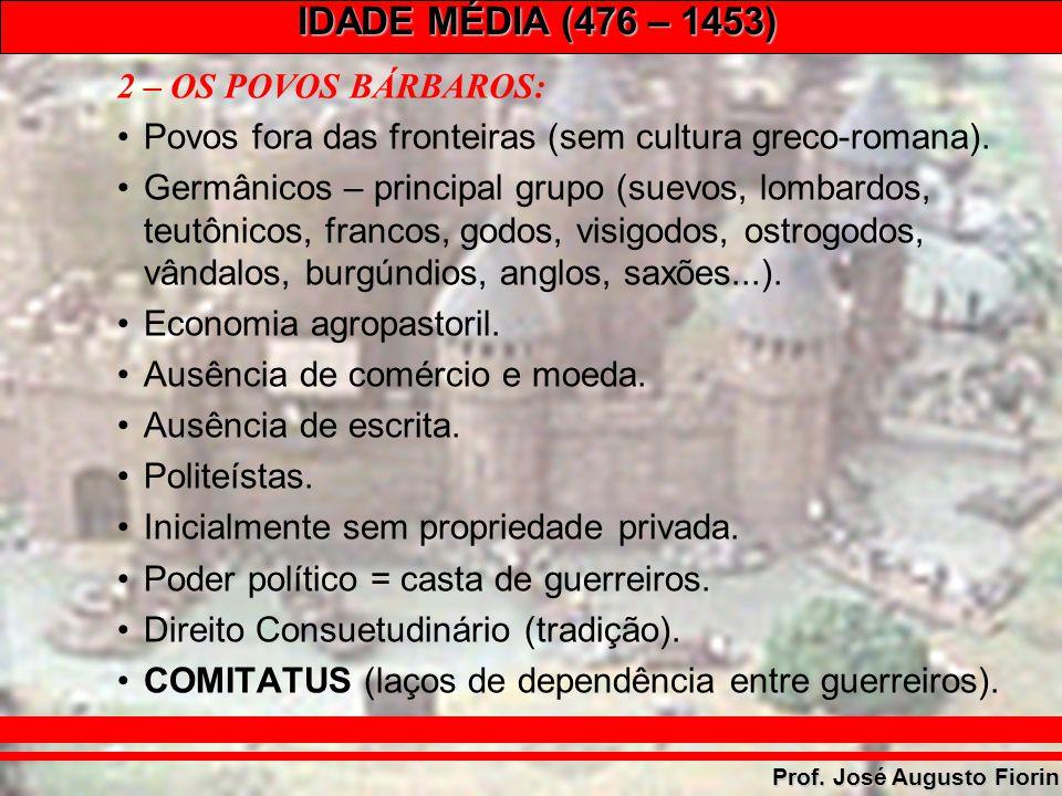 2 – OS POVOS BÁRBAROS: Povos fora das fronteiras (sem cultura greco-romana).