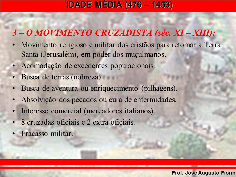 3 – O MOVIMENTO CRUZADISTA (séc. XI – XIII):