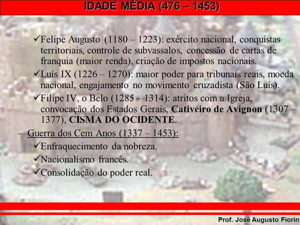 Felipe Augusto (1180 – 1223): exército nacional, conquistas territoriais, controle de subvassalos, concessão de cartas de franquia (maior renda), criação de impostos nacionais.