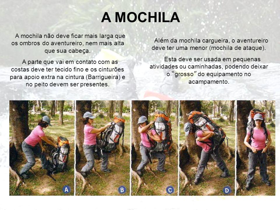 A MOCHILA A mochila não deve ficar mais larga que os ombros do aventureiro, nem mais alta que sua cabeça.