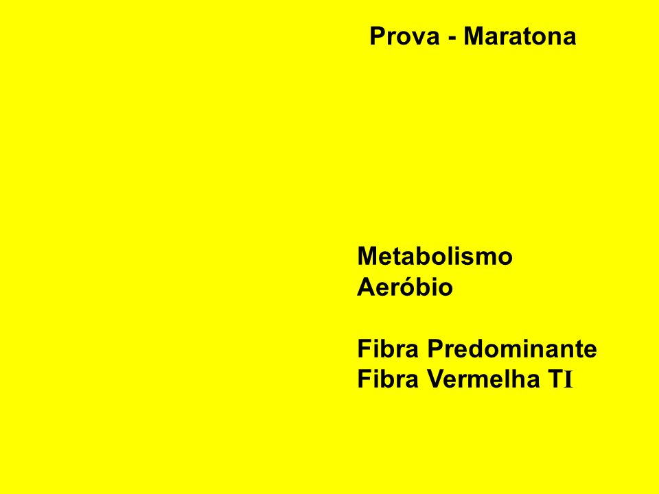 Prova - Maratona Metabolismo Aeróbio Fibra Predominante