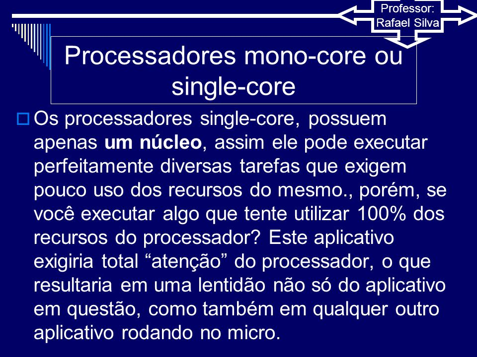Processadores mono-core ou single-core