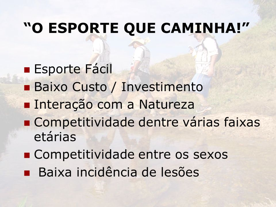 O ESPORTE QUE CAMINHA!