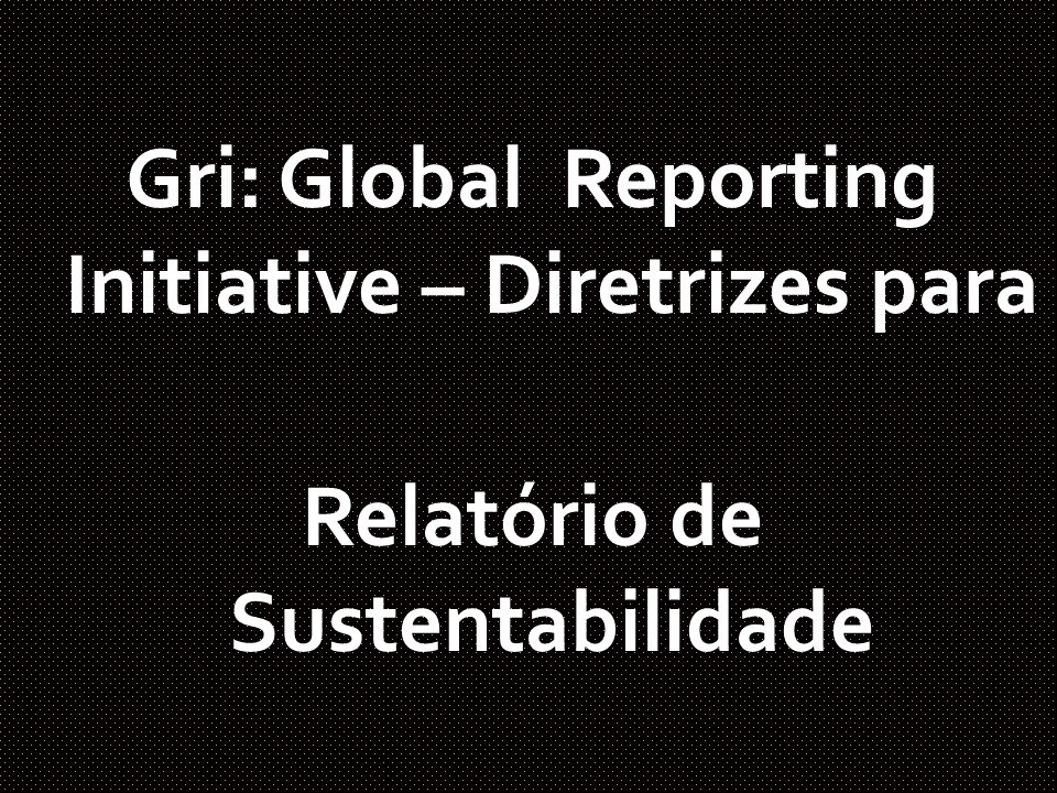 Gri: Global Reporting Initiative – Diretrizes para