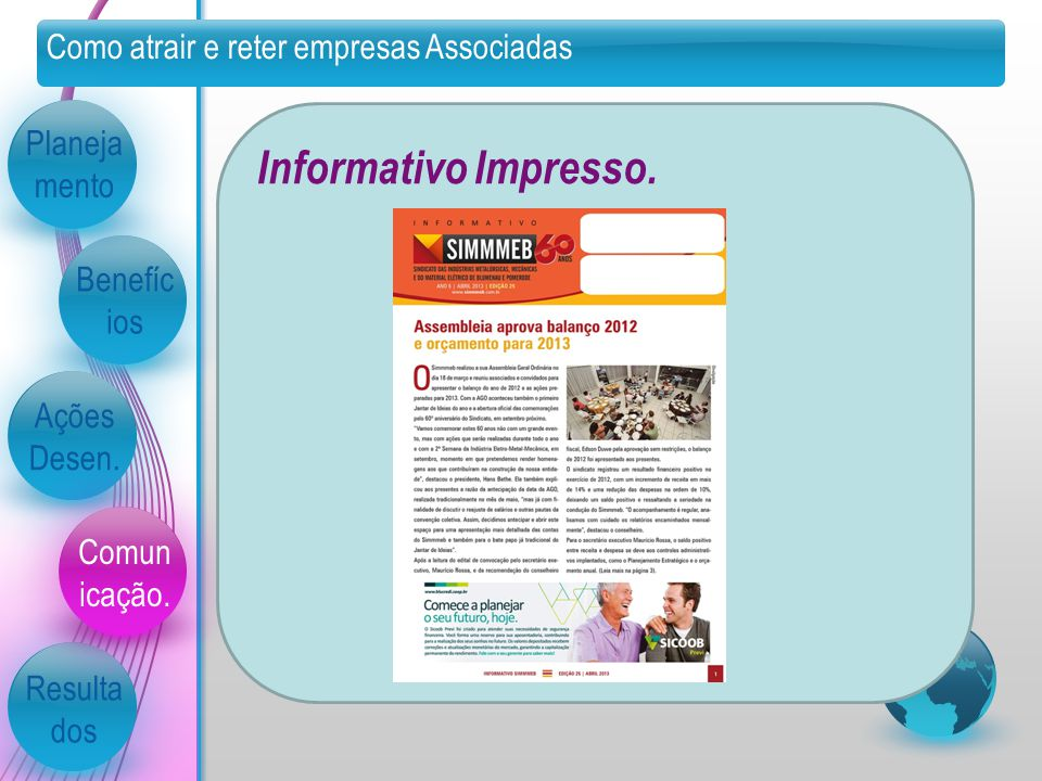 Informativo Impresso. Como atrair e reter empresas Associadas