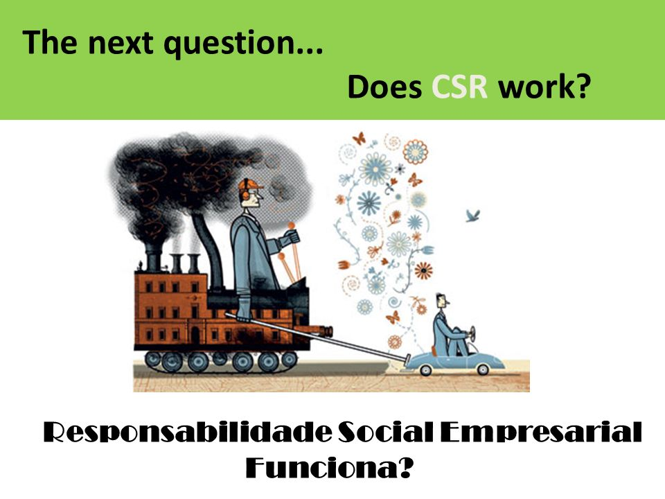 The next question... Does CSR work