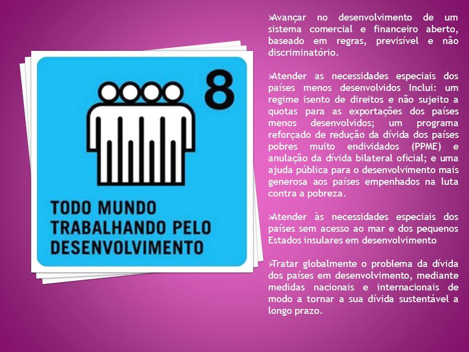 Avançar no desenvolvimento de um sistema comercial e financeiro aberto, baseado em regras, previsível e não discriminatório.