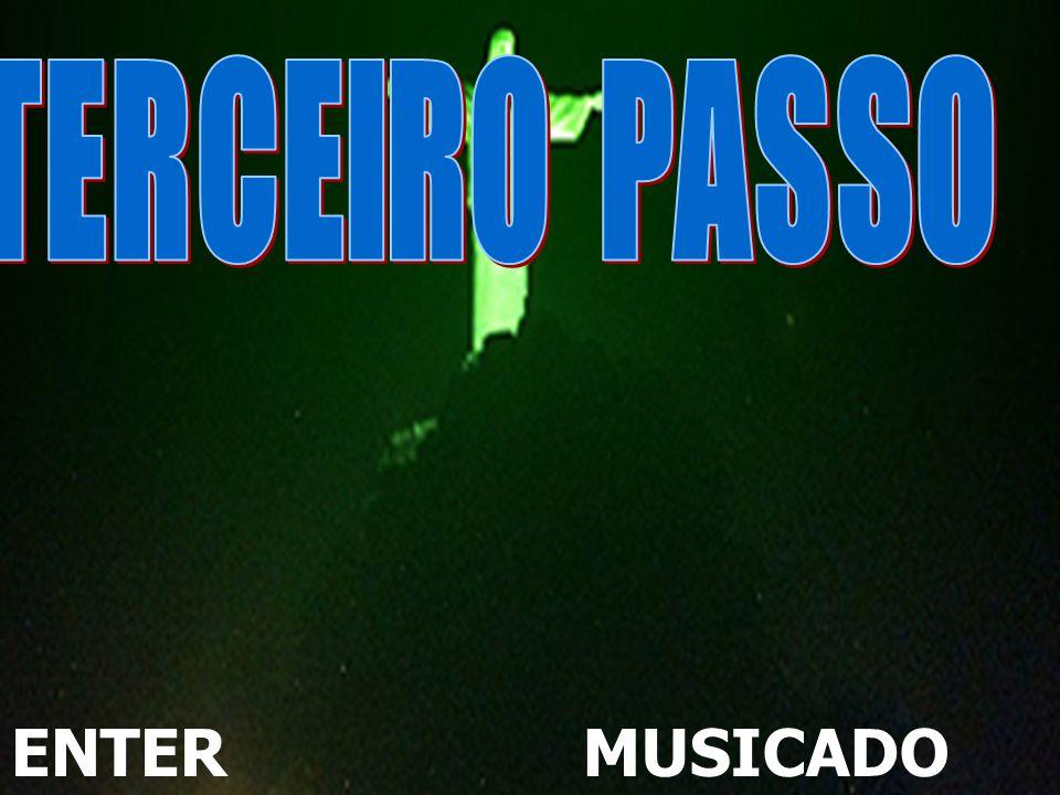 TERCEIRO PASSO ENTER MUSICADO