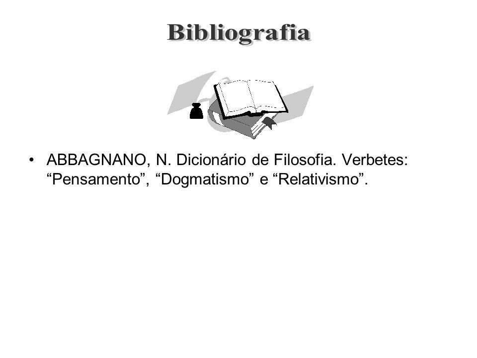 Bibliografia ABBAGNANO, N. Dicionário de Filosofia.