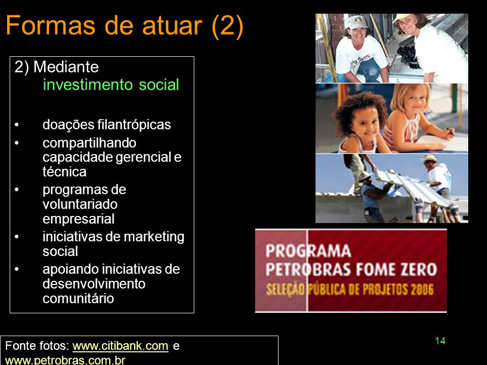 Formas de atuar (2) 2) Mediante investimento social