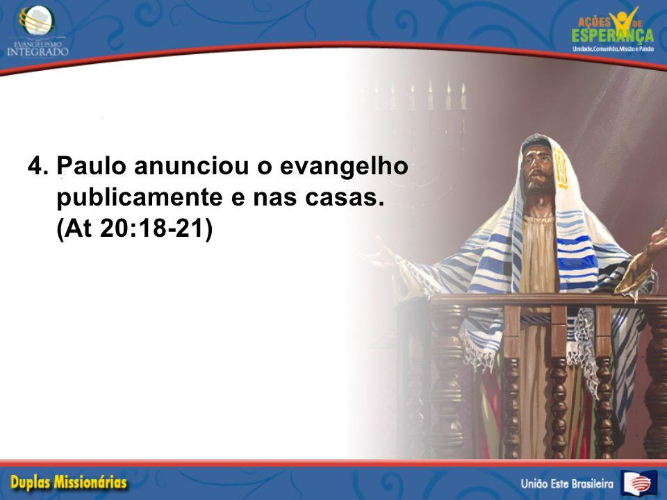 4. Paulo anunciou o evangelho