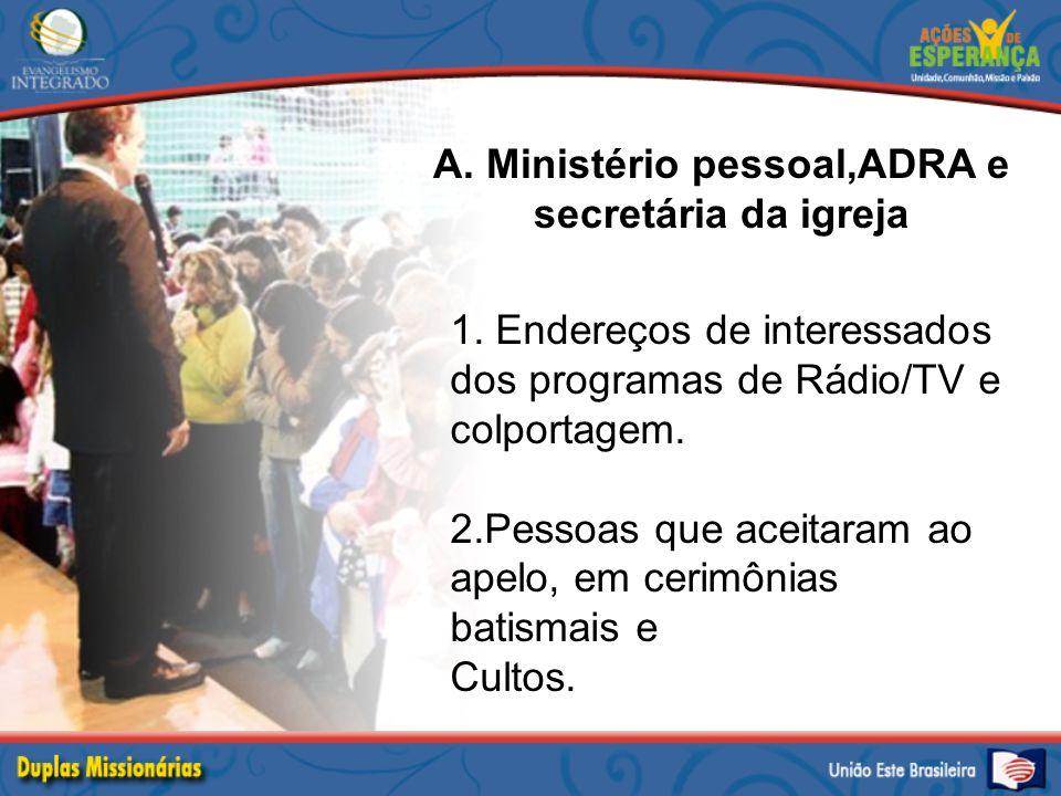 A. Ministério pessoal,ADRA e secretária da igreja