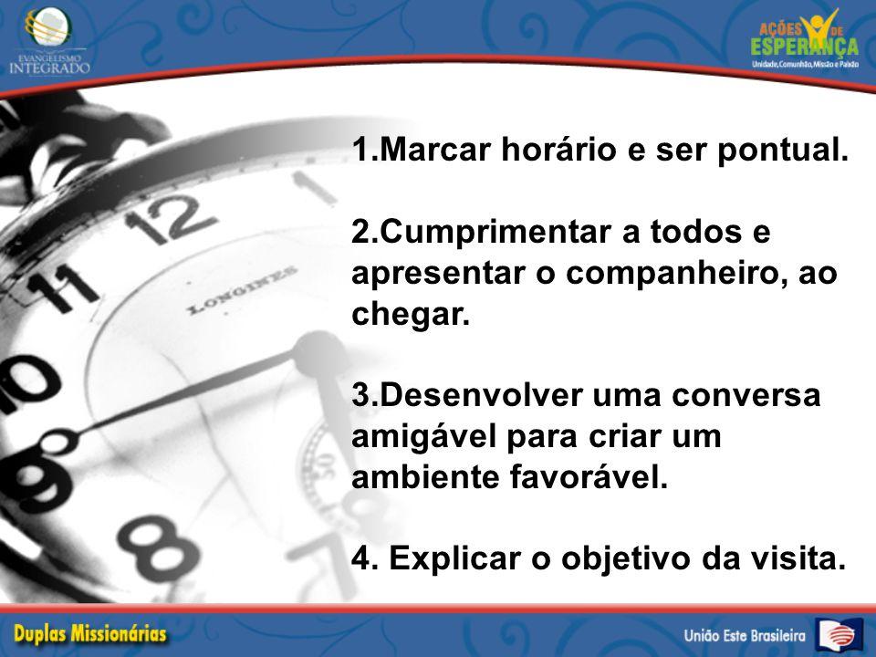 1.Marcar horário e ser pontual.