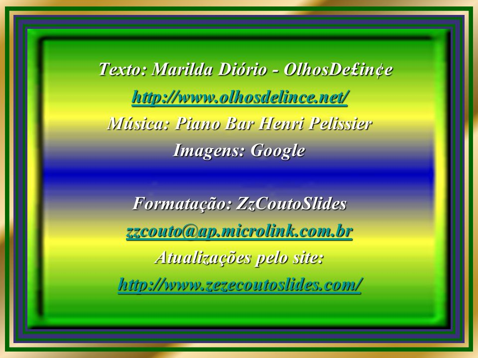 Texto: Marilda Diório - OlhosDe£in¢e