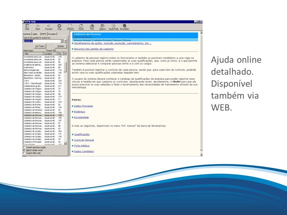 Ajuda online detalhado. Disponível também via WEB.