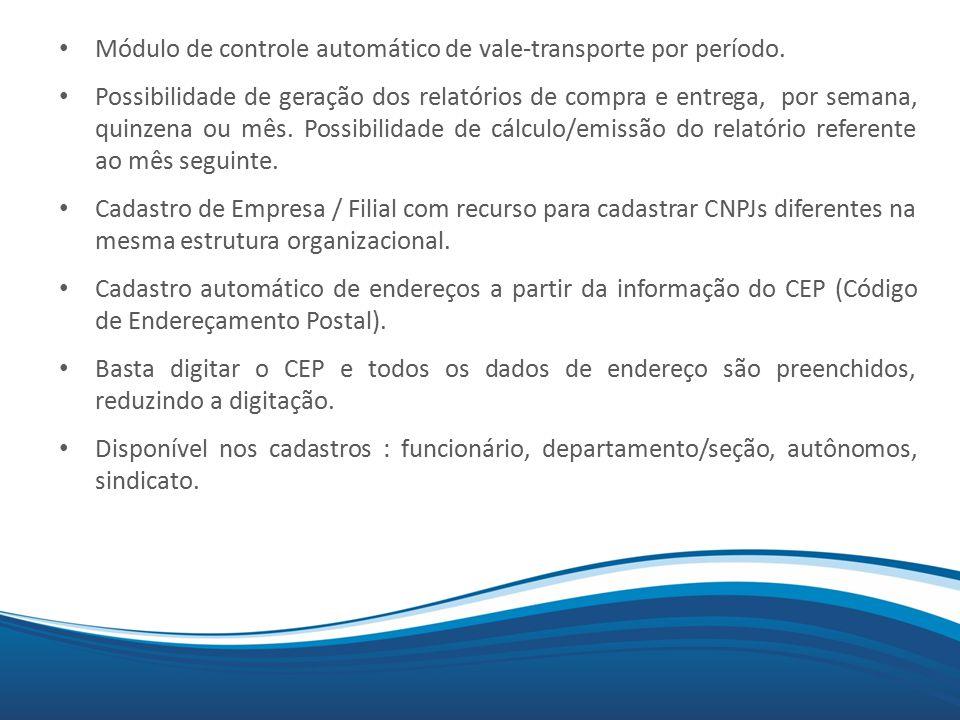 Módulo de controle automático de vale-transporte por período.