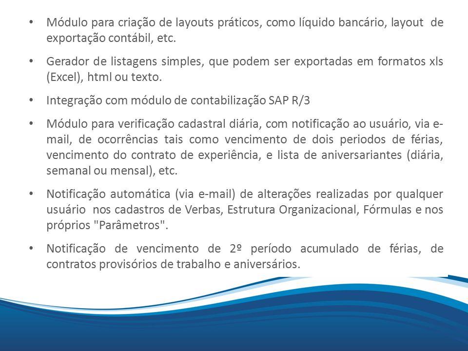 Módulo para criação de layouts práticos, como líquido bancário, layout de exportação contábil, etc.