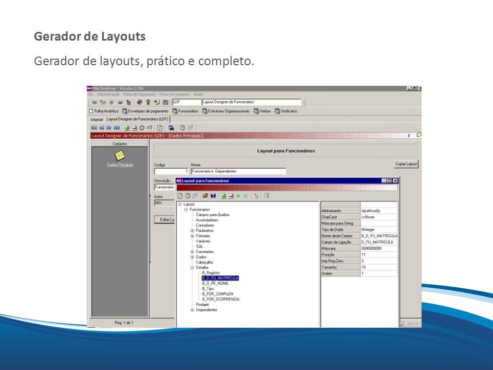 Gerador de Layouts Gerador de layouts, prático e completo.