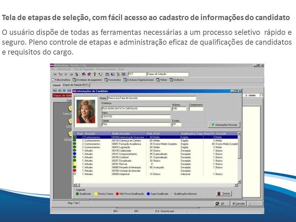 Tela de etapas de seleção, com fácil acesso ao cadastro de informações do candidato