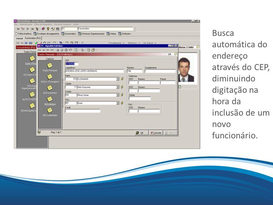 Busca automática do endereço através do CEP, diminuindo digitação na hora da inclusão de um novo funcionário.