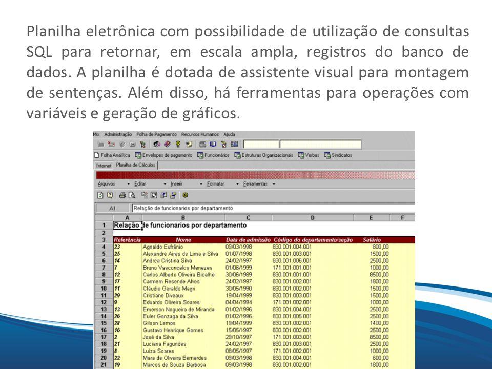 Planilha eletrônica com possibilidade de utilização de consultas SQL para retornar, em escala ampla, registros do banco de dados.