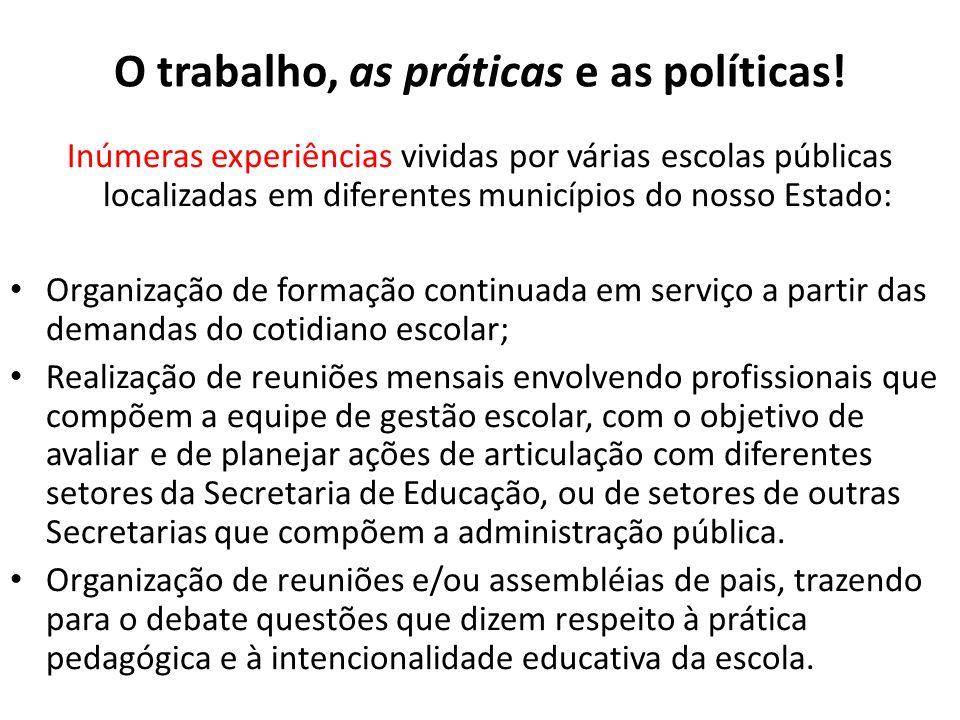 O trabalho, as práticas e as políticas!