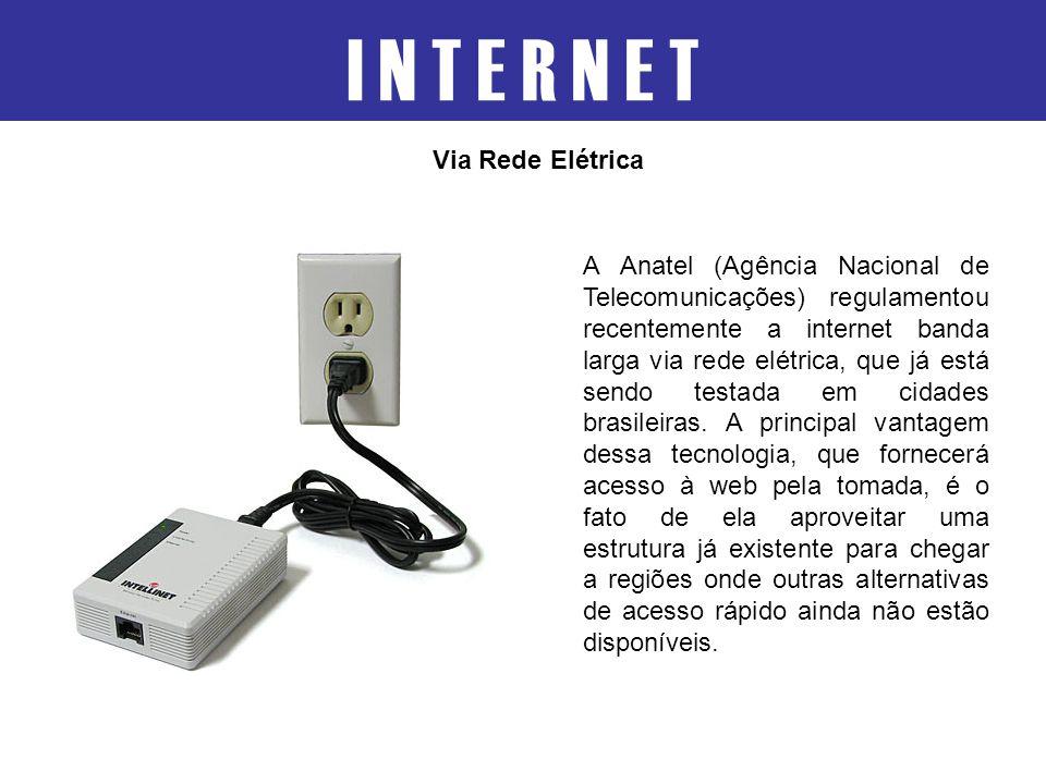 I N T E R N E T Via Rede Elétrica