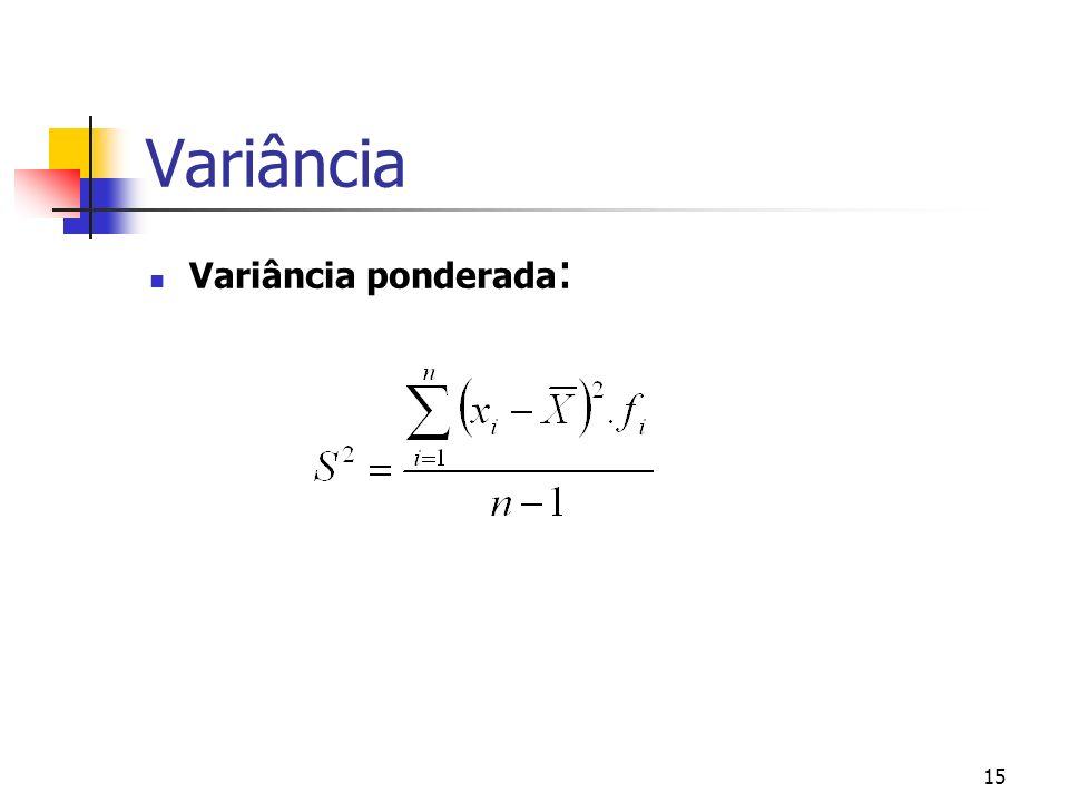 Variância Variância ponderada: